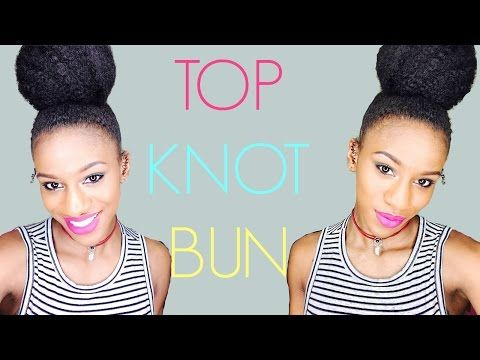 HIGH BUN | Top Knot Tutorial on Short Natural Hair - YouTube