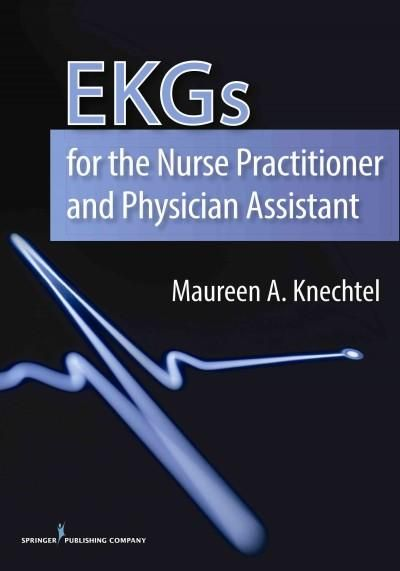 EKGs for the Nurse Practitioner and Physician Assistant