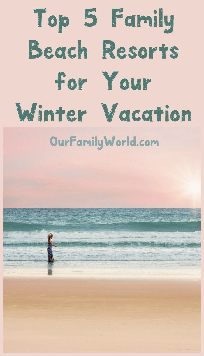 Beach resorts are the perfect winter vacation getaway for families. They offer p…