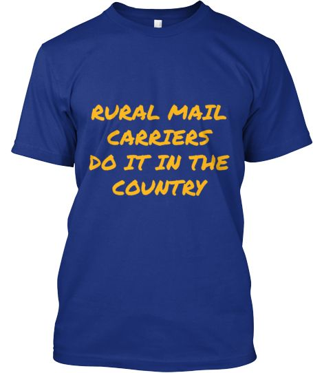 Rural Carriers do it in the country | Teespring