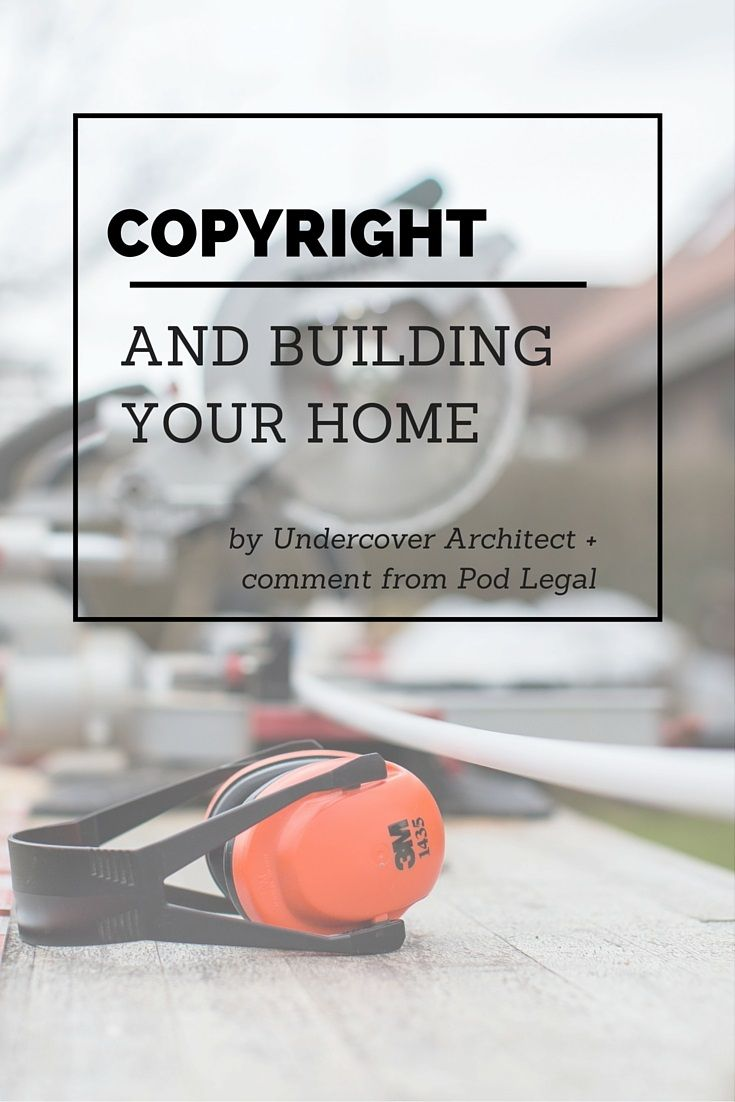 Can you use a building floor plan you find online? http://www.podlegal.com.au/copyright-and-building-your-home/ #architecture #building #design #houses #renovation #construction #copyright #IP #intellectualproperty