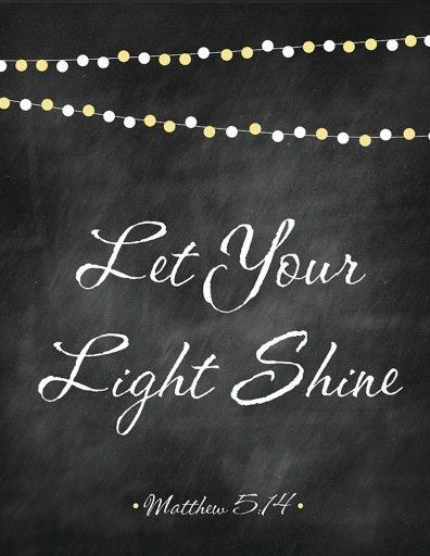 Never be afraid to show your light, it shows great STRENGTH not WEAKNESS. Be a light to others & the world. L