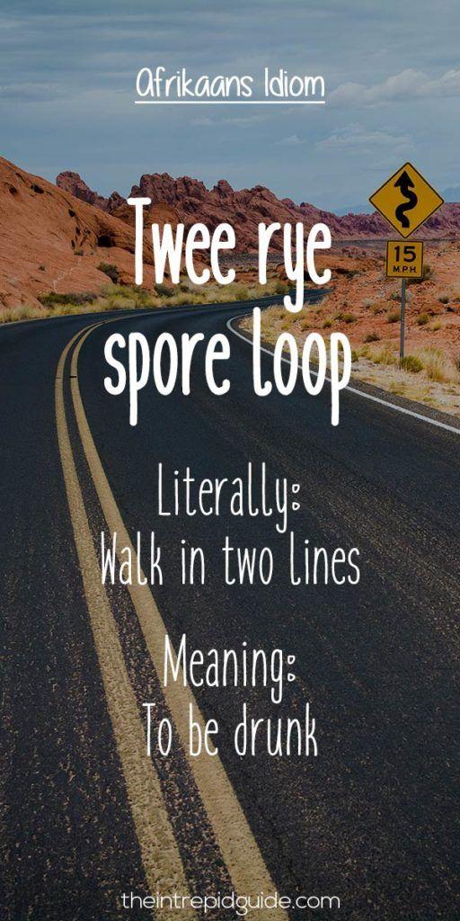 afrikaans expressions Twee rye spore loop
