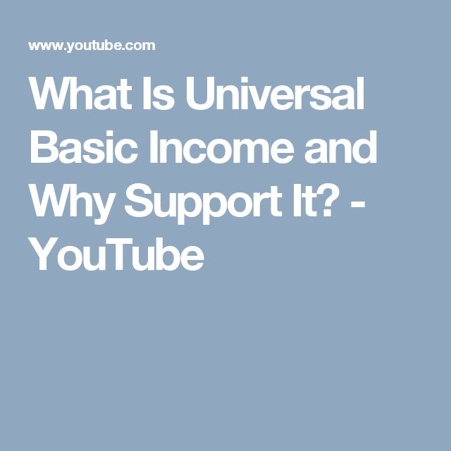 What Is Universal Basic Income and Why Support It? - YouTube