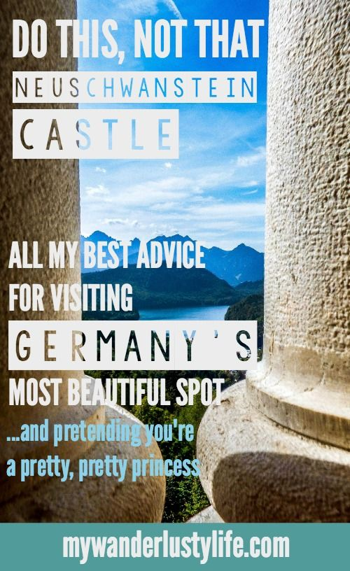 All of my best advice for visiting Neuschwanstein Castle, Germany's most popular (and gorgeous) tourist site--some of which may possibly save your trip!