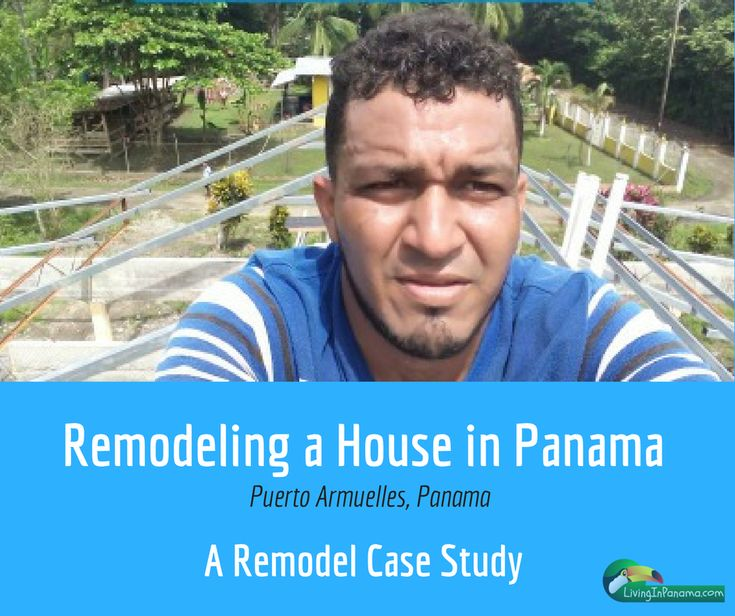 """This post is about a remodel of an existing house in Puerto Armuelles, Panama.It is part of our ongoing series on""""What it's like to build a home in Panama"""""""