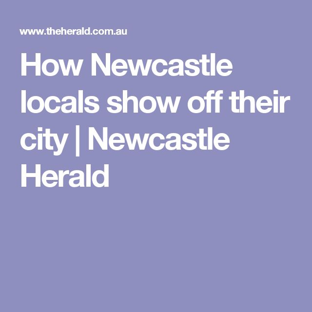 How Newcastle locals show off their city | Newcastle Herald
