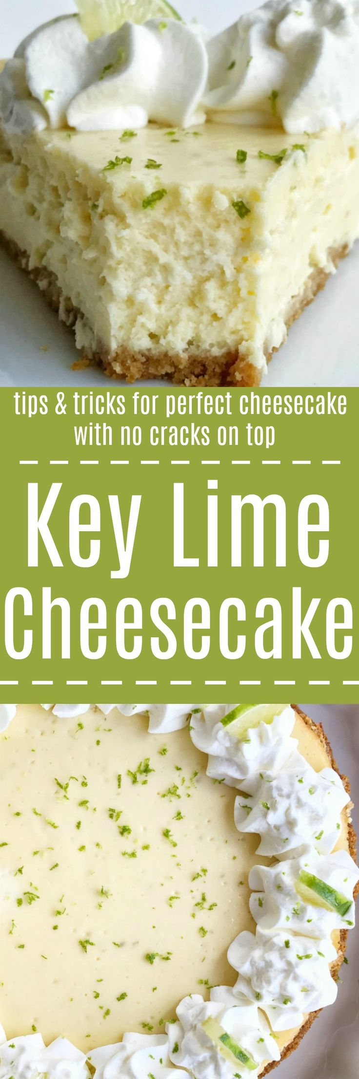 The most perfect and the best key lime cheesecake ever! Graham cracker crust with a creamy and smooth key lime cheesecake filling, and topped with sweetened whipped cream. Tips & tricks on how to get no cracks on the top of the cheesecake.