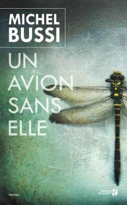 Critiques, citations, extraits de Un avion sans elle de Michel Bussi. Je cherchais une lecture 'sympa' et facile après pas mal de romans noi...
