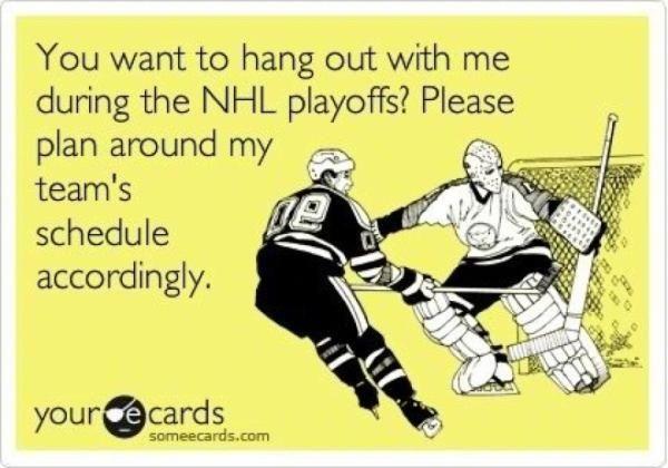 Yeah, my team, not so much. Hockey playoffs.