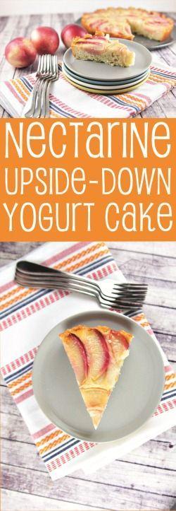 Nectarine Upside-Down Yogurt Cake | Recipe | Bunsen burner ...