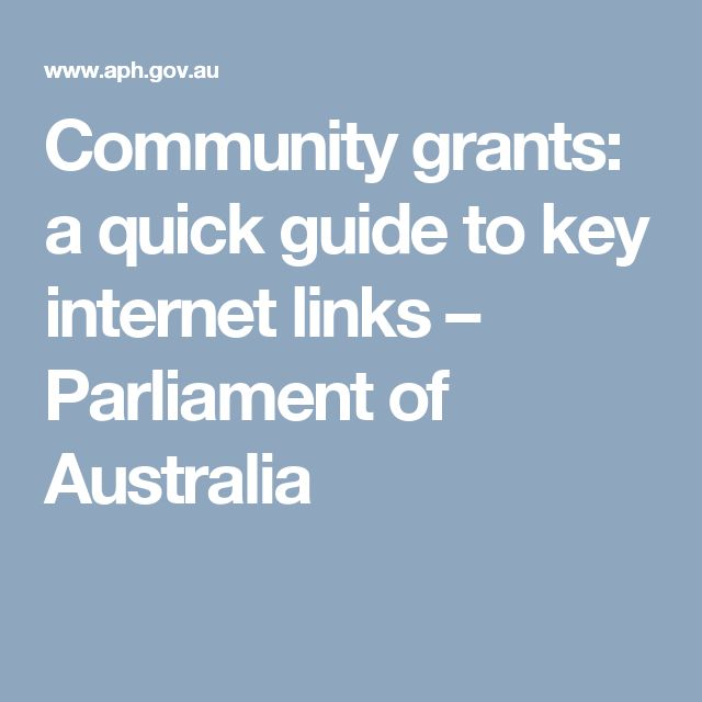 Community grants: a quick guide to key internet links           – Parliament of Australia