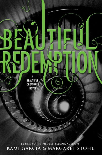 BEAUTIFUL REDEMPTION by Kami Garcia & Margaret Stohl, Book 4 in the Beautiful Creatures series. Releases October 23, 2012.