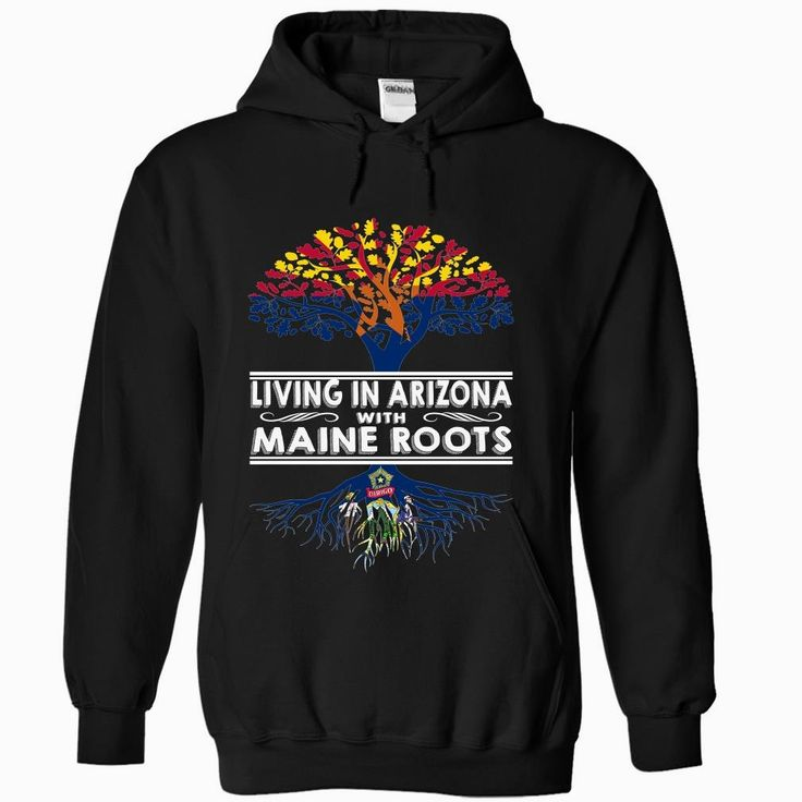 Living in #Arizona with Maine Roots, Order HERE ==> https://www.sunfrog.com/States/Living-in-Arizona-with-Maine-Roots-ktosckdozx-Black-Hoodie.html?70559, Please tag & share with your friends who would love it , #jeepsafari #superbowl #birthdaygifts
