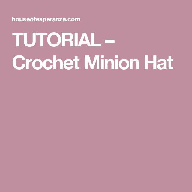 TUTORIAL – Crochet Minion Hat