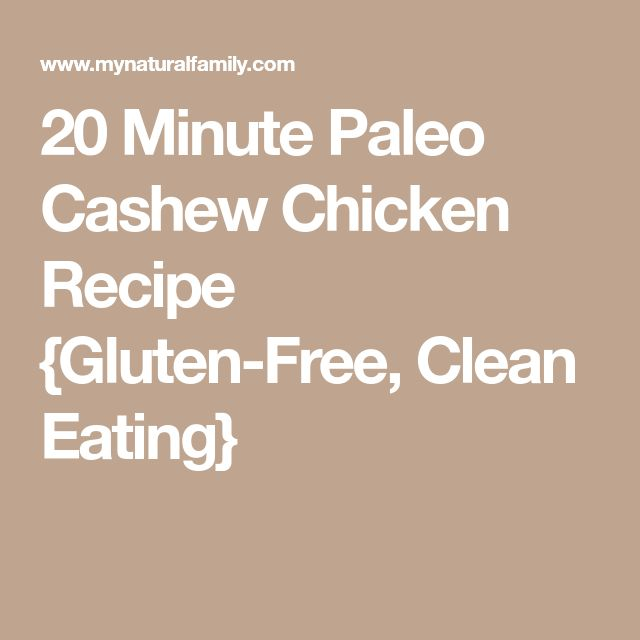 20 Minute Paleo Cashew Chicken Recipe {Gluten-Free, Clean Eating}