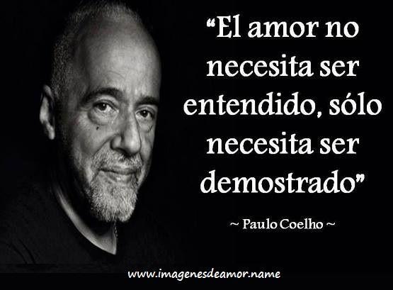 #Paulo_Cohelo, #Daoin, #Frases sobre el #Amor que te llenan el #alma porque son #verdades como puños!