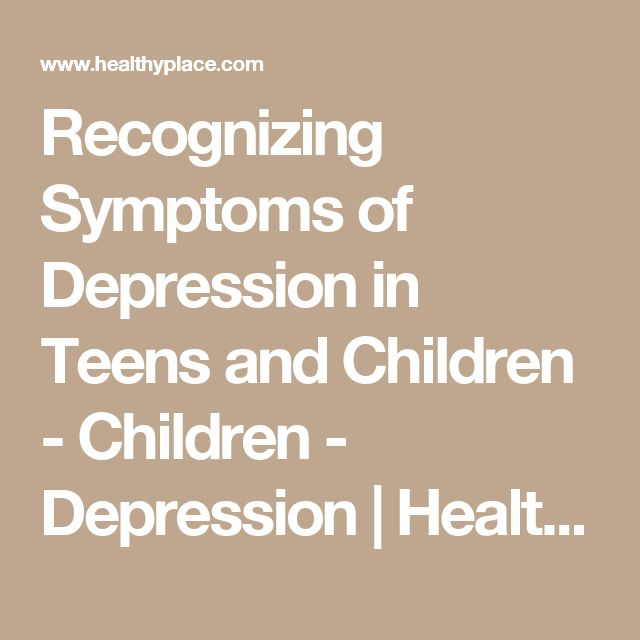 Recognizing Symptoms of Depression in Teens and Children - Children - Depression | HealthyPlace