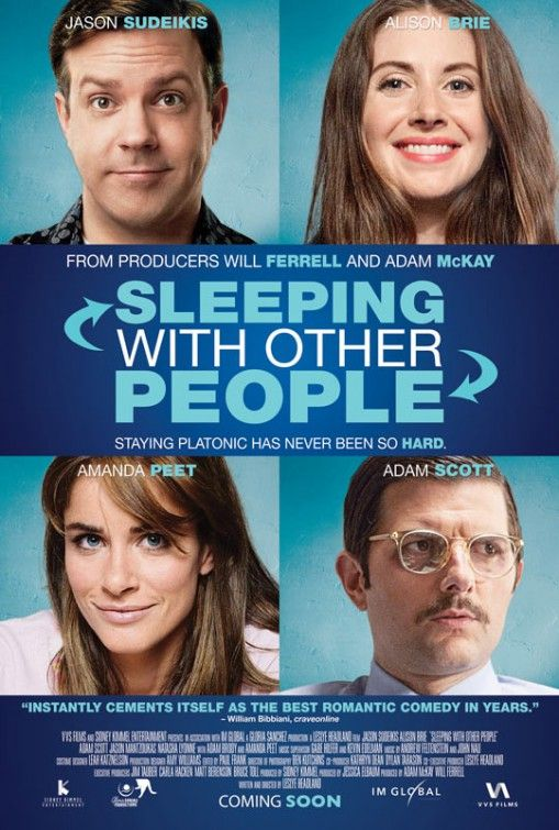 Sleeping with Other People (2015) ... Twelve years after a one-night stand, a man (Jason Sudeikis) and a woman (Alison Brie) run into each other and try to maintain a platonic relationship despite their mutual attraction. (18-Jun-2016)