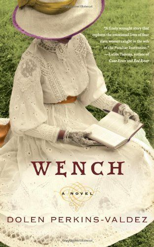 Wench: A Novel (Hardcover) by Dolen Perkins-valdez (Author)
