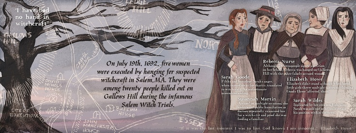 The ladies of Gallows Hill— These women: Sarah Goode, Sarah Wildes, Susannah Martin, Rebecca Nurse, and Elizabeth Howe were executed on Gallows Hill on July 19th, 1692.