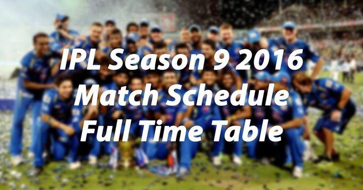 IPL Cricket Match 2016 Season 9 Date Schedule Details