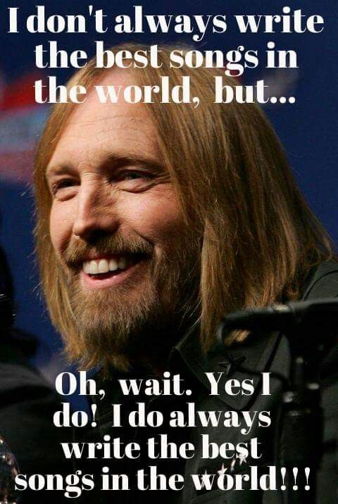 Yep tom petty for president