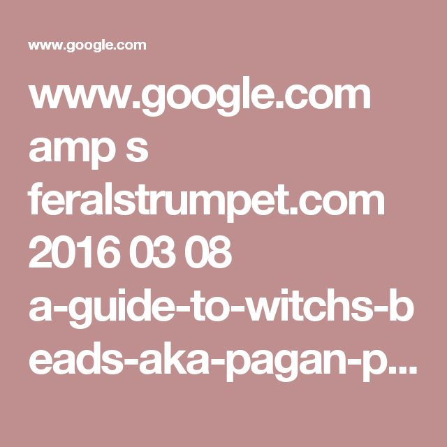 www.google.com amp s feralstrumpet.com 2016 03 08 a-guide-to-witchs-beads-aka-pagan-prayer-beads-or-pagan-rosaries amp