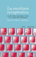 La escritura terapéutica : claves para escribir la vida y la creación literaria / Silvia Adela Kohan