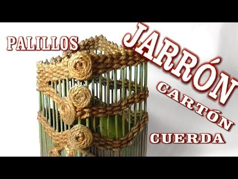 DIY JARRÓN DE CARTÓN Y PALILLOS DE BROCHETA - CARTON VASE AND STICKS