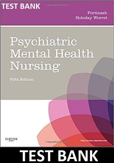 Psychiatric Mental Health Nursing 5th Edition Fortinash Test Bank