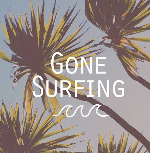(Gone Surfing) surf, surfing, surf culture, island, beach, surf's up,, salt life, #surfing #surf