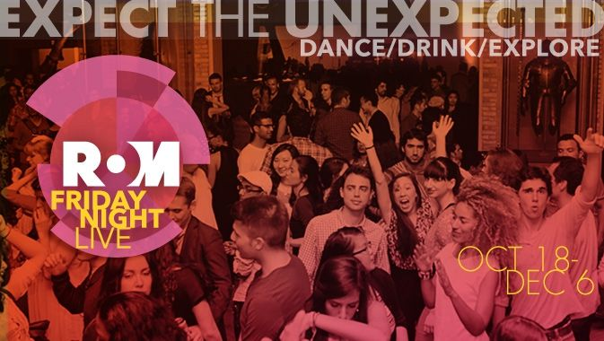 On Friday nights, the Royal Ontario Museum is the place to be. Explore, learn, dance, eat, drink and mingle.