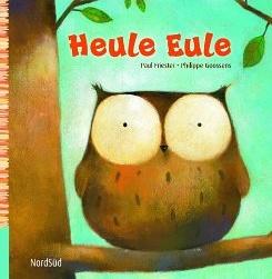 Eine wunderschöne Geschichte über das Traurigsein: Heule Eule http://www.babys-und-schlaf.de/2012/02/heule-eule-paul-friester/ $6.95