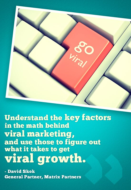 Understand the key factors in the math behind viral marketing, and use those to figure out what it takes to get viral growth.
