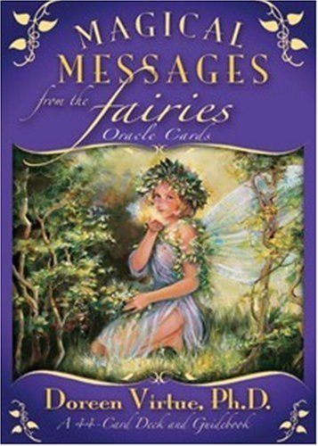 Magical Messages from the Fairies Oracle Cards: A 44-Card Deck and Guidebook by Doreen Virtue