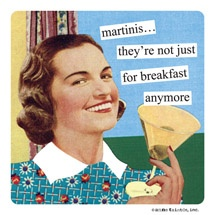 martinis... they're not just for breakfast anymore