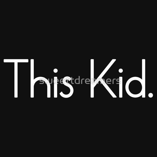 This Kid. B