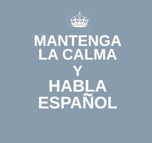 Quiero esta señal para mi salón.  Pero… Mantén la calma y habla español.