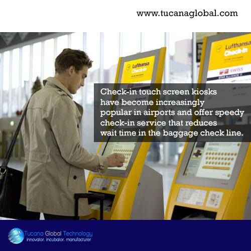 Check-in #touchscreen #kiosks have become increasingly popular in #airports and offer #speedy check-in #service that reduces wait time in the #baggage check line. #TucanaGlobalTechnology #Manufacturer #Hongkong