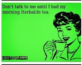 So true! Would you like to try Herbalife Tea? Take 25% off of your order and visit me at www.beherbalhealthy.com or, call me directly 760-884-7473