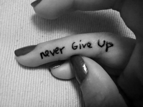 A simple reminder to never give up tattoo | Tattoos that I ...