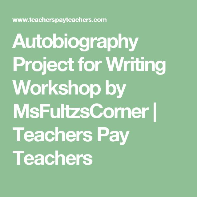 Autobiography Project for Writing Workshop by MsFultzsCorner | Teachers Pay Teachers