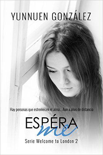 Espérame (Welcome to London nº 2) 1: Yunnuen Gonzalez: Amazon.es: Tienda Kindle