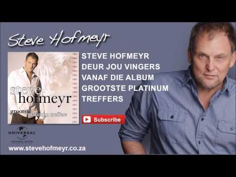 STEVE HOFMEYR - Deur Jou Vingers - YouTube