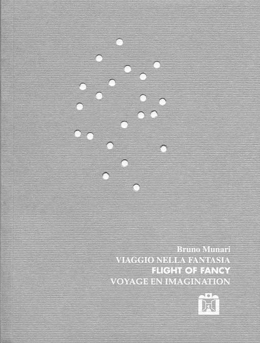 Bruno Munari, Viaggio nella fantasia, Corraini Edizioni, Mantova, (1992-)2009