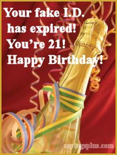 21st Birthday Quotes, Sayings and Expressions... saving this for @Whitley Avery and Hunter next year.. hahahahaaa