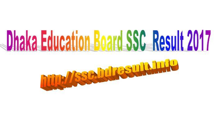 http://ssc.bdresult.info  SSC Result 2017 , Bangladesh Education board result Dhaka board result, SSC Exam result 2017