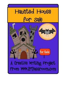 """HAUNTED HOUSE FOR SALE - DESCRIPTIVE WRITING PROJECT. This is creative project to encourage the use of adjectives in students' writing. Guide the students through the process of composing a descriptive paragraph to """"sell"""" a Haunted House. I culminate the activity with an art project to display with the finished writing product. It makes a fun bulletin board."""