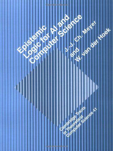 Epistemic logic for AI and computer science / J.J. Ch. Meyer, W. van der Hoek